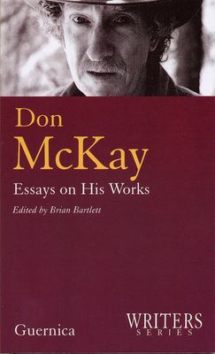 Don McKay: Essays on His Works 9781550712520