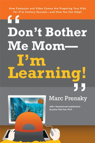 Don't Bother Me Mom -- I'm Learning! 9781557788580