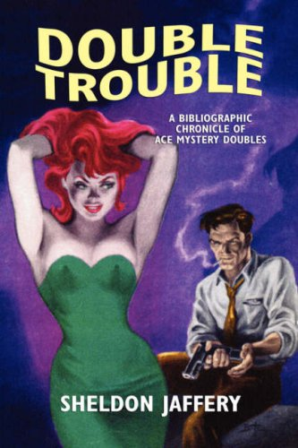 Double Trouble: A Bibliographic Chronicle of Ace Mystery Doubles 9781557421180