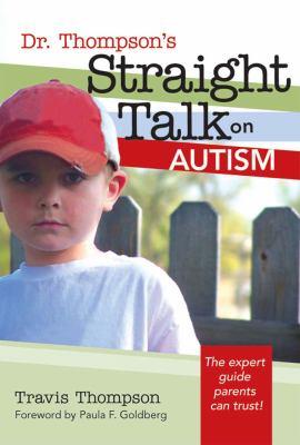 Dr. Thompson's Straight Talk on Autism 9781557669452
