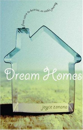 Dream Homes: From Cairo to Katrina, an Exile's Journey 9781558615731