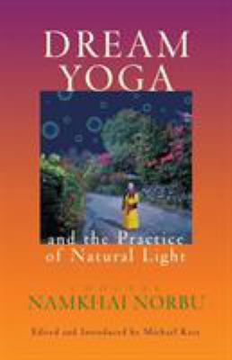 Dream Yoga and the Practice of Natural Light, Revised 9781559391610