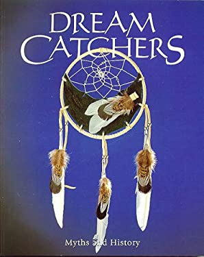 Dreamcatchers: Myths and History 9781552094396