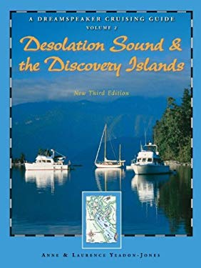 Dreamspeaker Cruising Guide Series: Desolation Sound & the Discovery Islands, New Third Edition 9781550175240