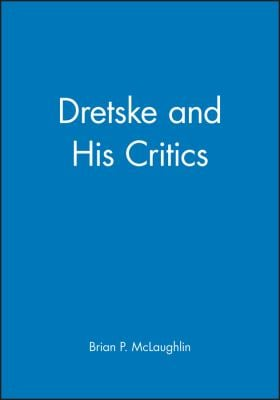 Dretske & His Critics 9781557861986