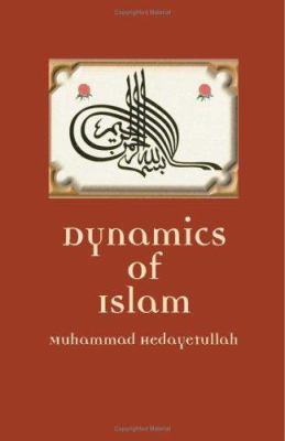 Dynamics of Islam: An Exposition