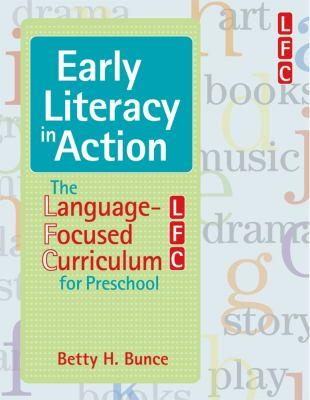 Early Literacy in Action: The Language-Focused Curriculum for Preschool 9781557669223