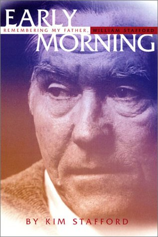 Early Morning: Remembering My Father, William Stafford 9781555973896