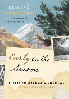 Early in the Season: A British Columbia Journal 9781553654285