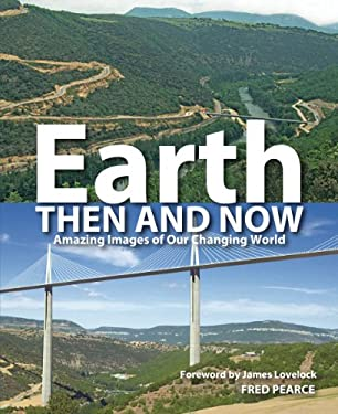 Earth Then and Now: Amazing Images of Our Changing World 9781554077717