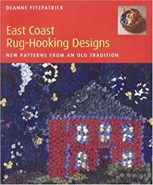 East Coast Rug-Hooking Designs: New Patterns from an Old Tradition 9781551095691