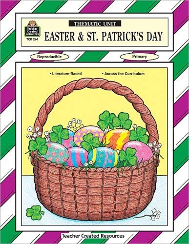 Easter & St. Patrick's Day Thematic Unit 9781557342614