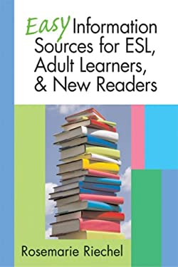 Easy Information Sources for ESL, Adult Learners & New Readers 9781555706500