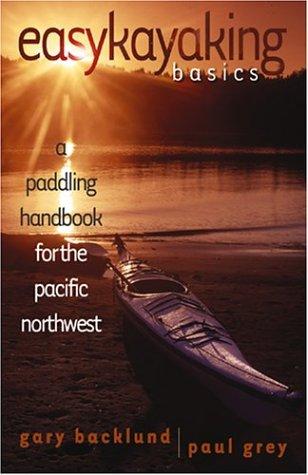 Easykayaking Basics: A Paddling Handbook for the Pacific Northwest 9781550173093