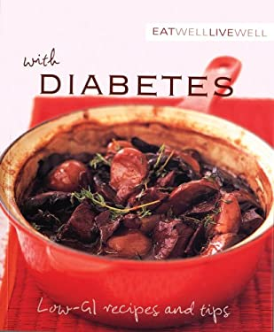 Eat Well, Live Well with Diabetes: Low-GI Recipes and Tips 9781552858769
