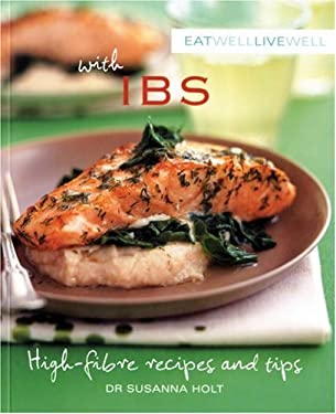 Eat Well, Live Well with IBS: High Fibre Recipes and Tips 9781552858783