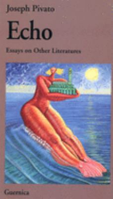 Echo: Essays on Other Literatures 9781550711769
