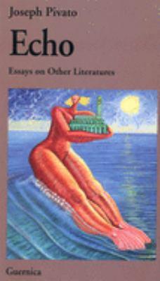 Echo: Essays on Other Literatures 9781550711769