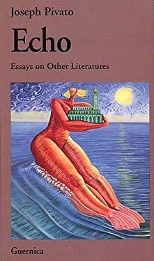 Echo: Essays on Other Literatures 9781550710045