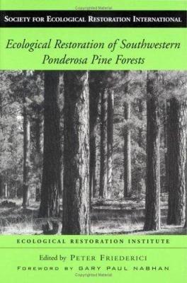 Ecological Restoration of Southwestern Ponderosa Pine Forests 9781559636520