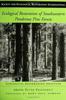 Ecological Restoration of Southwestern Ponderosa Pine Forests 9781559636537