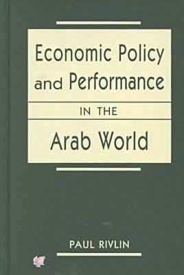 Economic Policy and Performance in the Arab World 9781555879327
