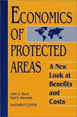 Economics of Protected Areas: A New Look at Benefits and Costs 9781559630320