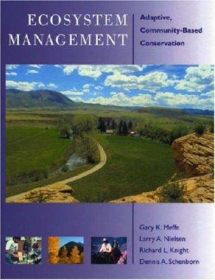 Ecosystem Management: Adaptive, Community-Based Conservation 9781559638241