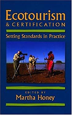 Ecotourism and Certification: Setting Standards in Practice 9781559639507