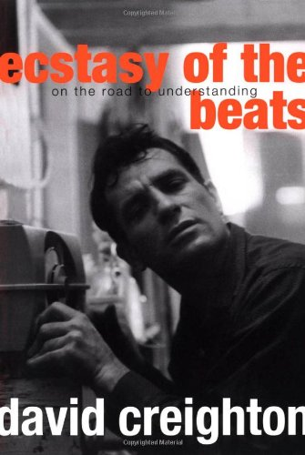 Ecstasy of the Beats: On the Road to Understanding 9781550027341