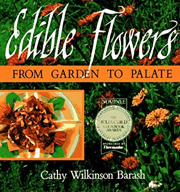 Edible Flowers: From Garden to Palate 9781555912468