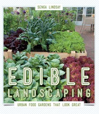 Edible Landscaping: Urban Food Gardens That Look Great 9781550175806