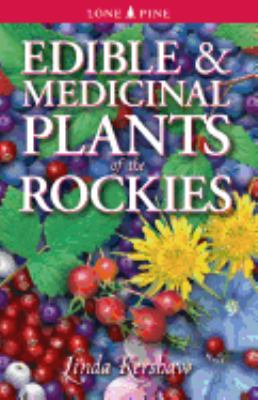 Edible and Medicinal Plants of the Rockies 9781551052298