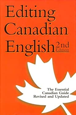 Editing Canadian English - Second Edition - Revised, Updated, and Redesigned 9781551990453