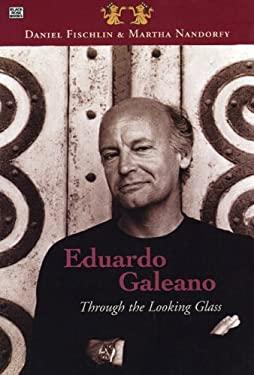 Eduardo Galeano: Through the Looking Glass 9781551641782