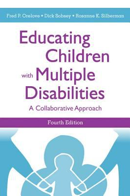 Educating Children with Multiple Disabilities: A Collaborative Approach 9781557667106
