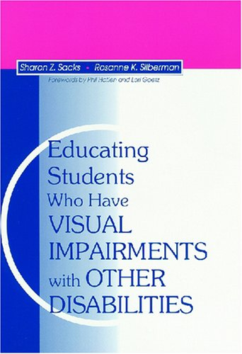 Educating Students Who Have Visual Impairments with Other Disabilities 9781557662804