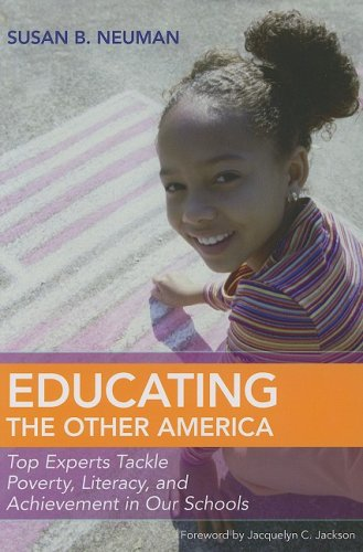 Educating the Other America: Top Experts Tackle Poverty, Literacy and Achievement in Our Schools 9781557669063