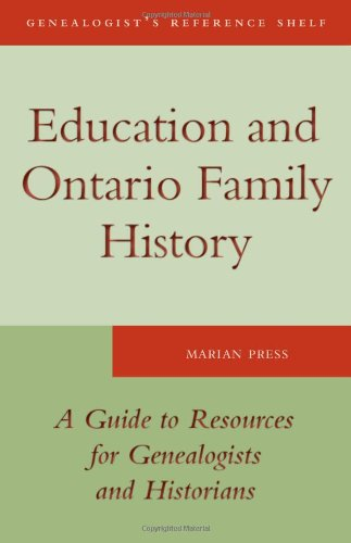 Education and Ontario Family History: A Guide to the Resources for Genealogists and Historians 9781554887477