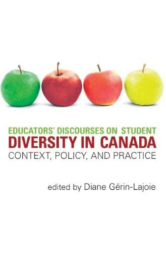 Educators' Discourses on Student Diversity in Canada: Context, Policy and Practice. Edited by Diane Grin-Lajoie 9781551303468