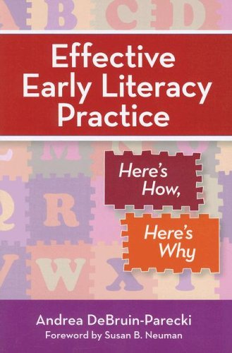 Effective Early Literacy in Practice: Here's How, Here's Why 9781557669407
