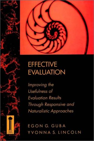 Effective Evaluation: Improving the Usefulness of Evaluation Results Through Responsive and .... 9781555424428