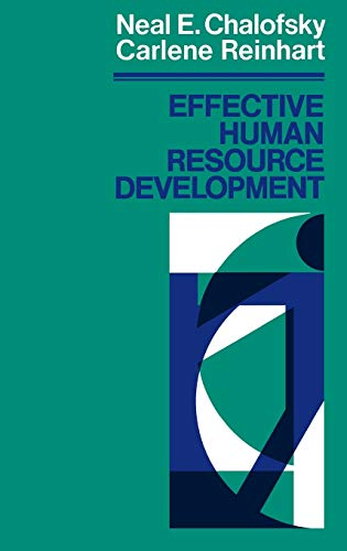 Effective Human Resource Development: How to Build a Strong and Responsive HRD Function 9781555420819
