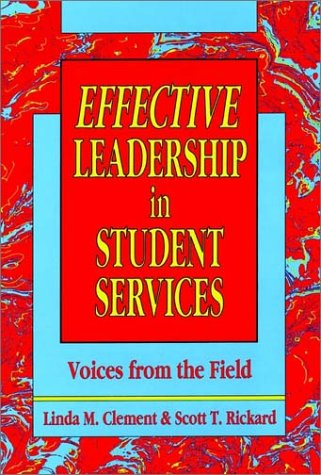 Effective Leadership in Student Services: Voices from the Field 9781555424794