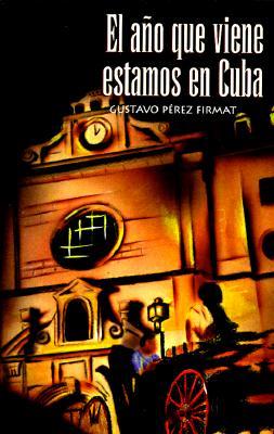 El Ano Que Viene Estamos En Cuba = Next Year in Cuba 9781558852129