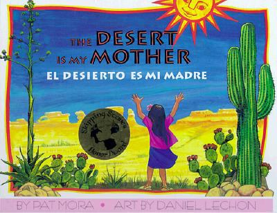 El Desierto Es Mi Madre / Desert Is My Mother 9781558851214