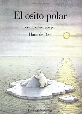 El Osito Polar = The Little Polar Bear 9781558583900