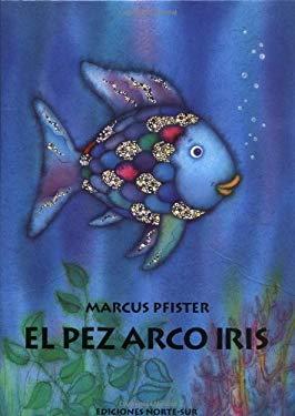 El Pez Arco Iris = The Rainbowfish 9781558583610