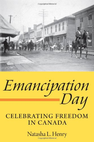 Emancipation Day: Celebrating Freedom in Canada 9781554887170