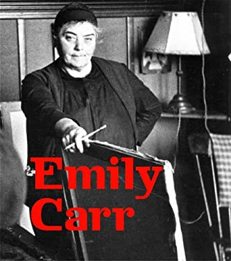 Emily Carr: New Perspectives on a Canadian Icon 9781553651734